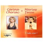 Corina Chiriac si Marius Teicu - Unde erai